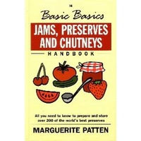 The Basic Basics: Jams, Preserves and Chutneys