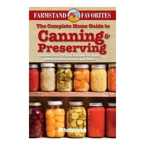 Book - The Complete Home Guide to Canning & Preserving